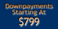 Downpayments start at $799